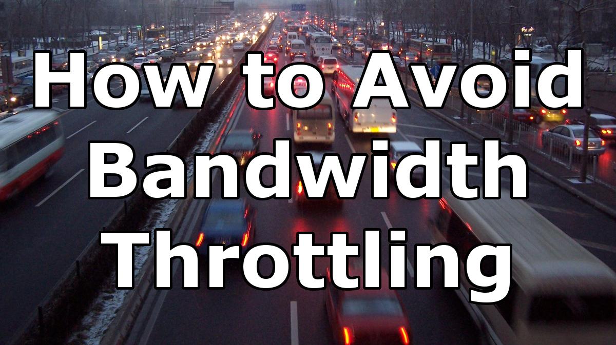 How to Avoid Bandwidth Throttling - VPN, Proxy Server