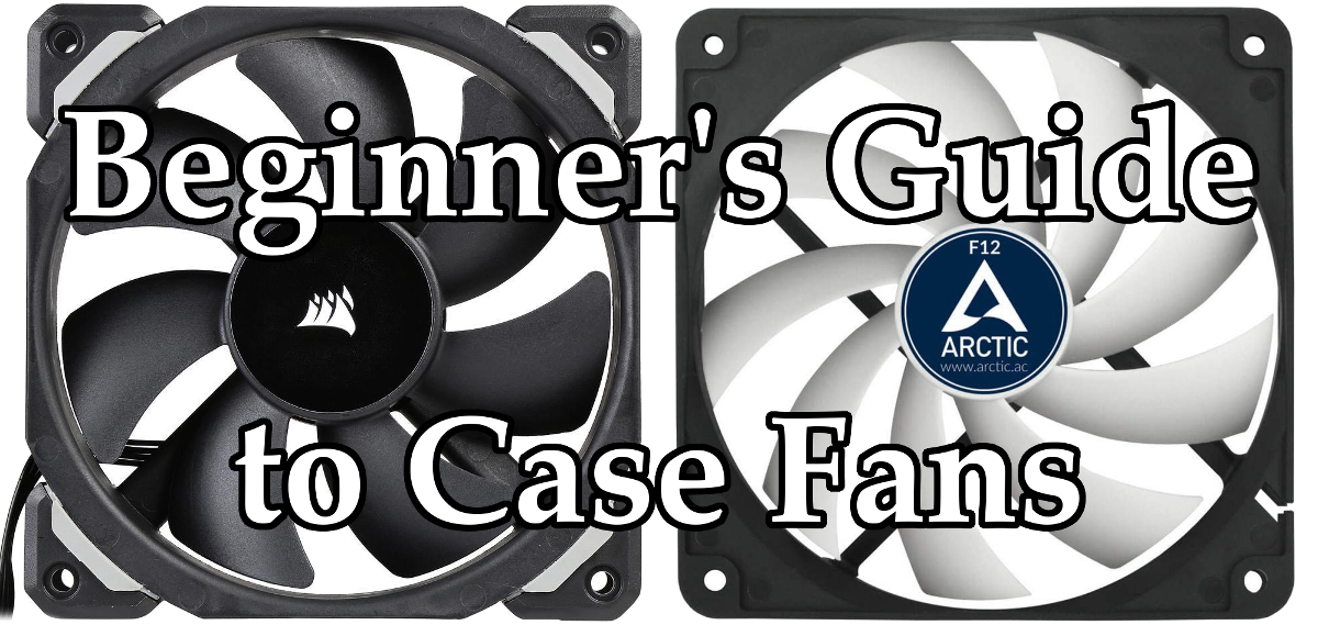 beginner's guide to PC case fans