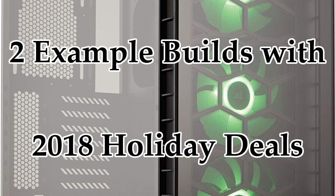 pc-builds-2018-holiday-deals