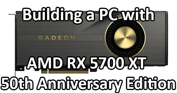 AMD Radeon RX 5700 XT 50th Anniversary Edition