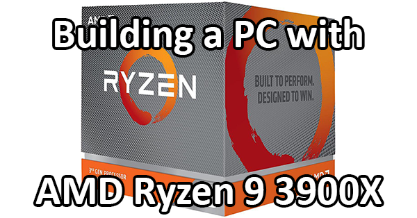 Building A Pc With The Amd Ryzen 9 3900x Logical Increments Blog